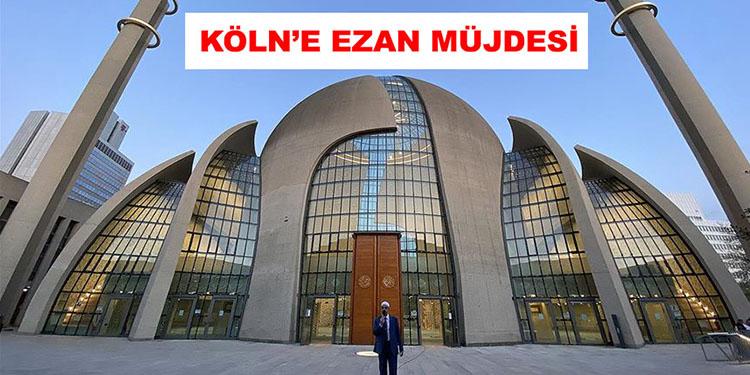 Köln şehrinde cuma günleri ezan okunmasına izin verilecek
