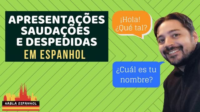 saudações e apresentações despedidas em espanhol