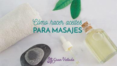Tutorial sobre aceites para masajes caseros con vídeos
