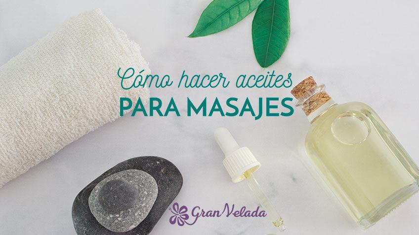 Como hacer aceites para masajes