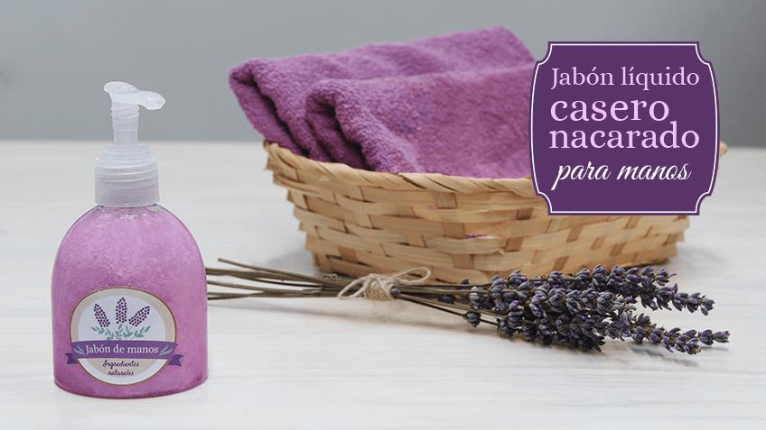 Jabón líquido casero nacarado para manosJabón líquido casero nacarado para manos