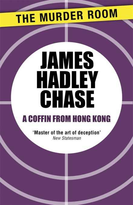 A Coffin From Hong Kong by James Hadley Chase   Hachette UK