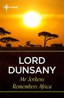 Mr Jorkens Remembers Africa