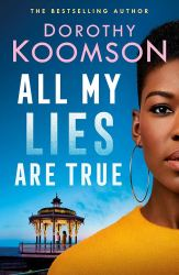 All My Lies Are True - Dorothy Koomson