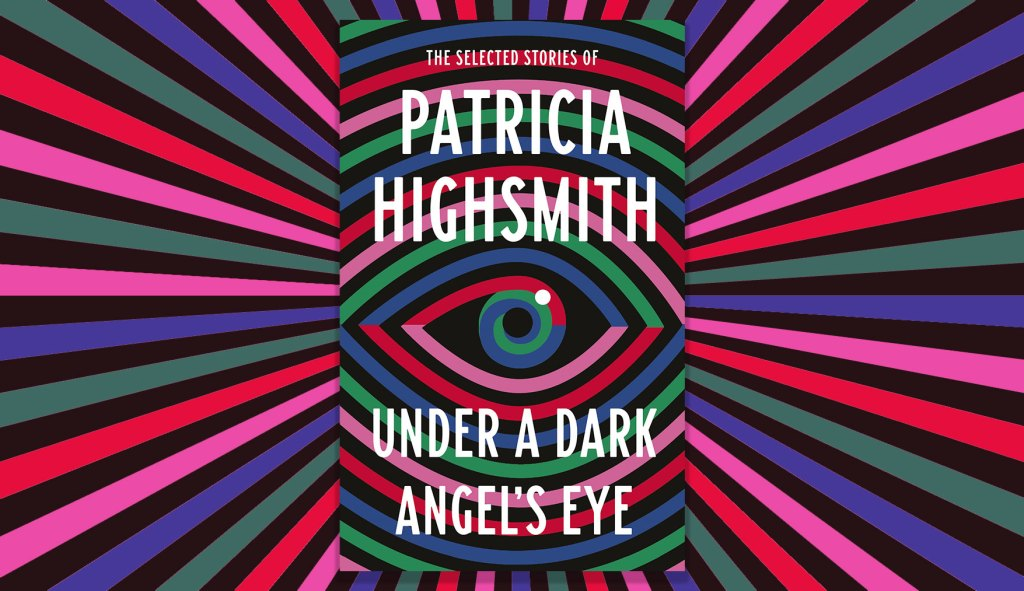Under a Dark Angel's Eye by Patricia Highsmith