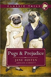 Pugs and Prejudice - Jane Austen with Eliza Garrett