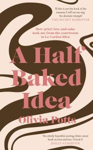 A Half Baked Idea, Olivia Potts
