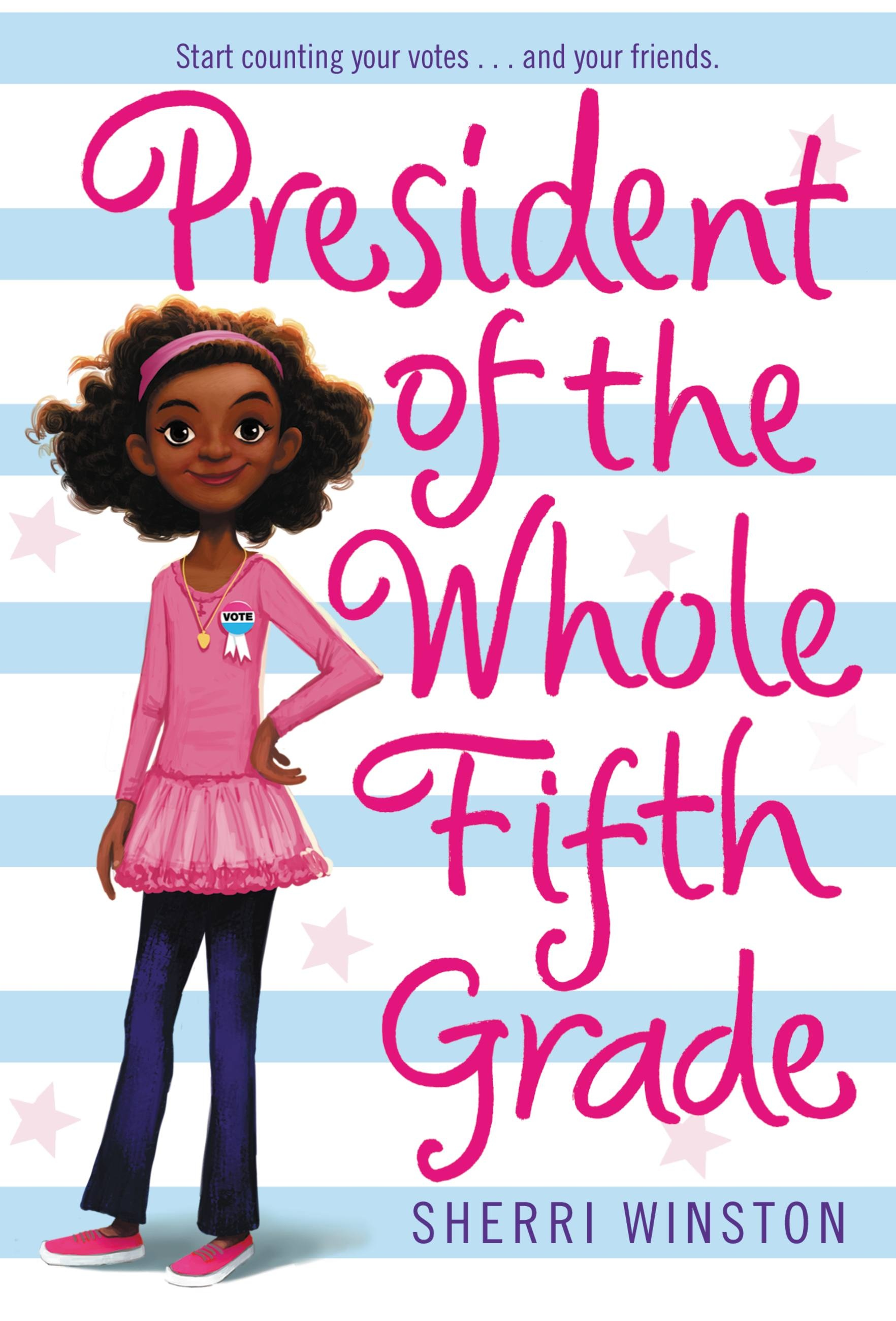President Of The Whole Fifth Grade By Sherri Winston