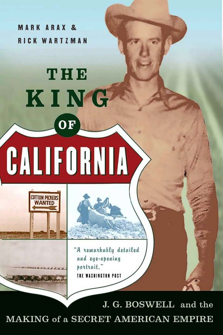 The King Of California by Mark Arax | Hachette Book Group