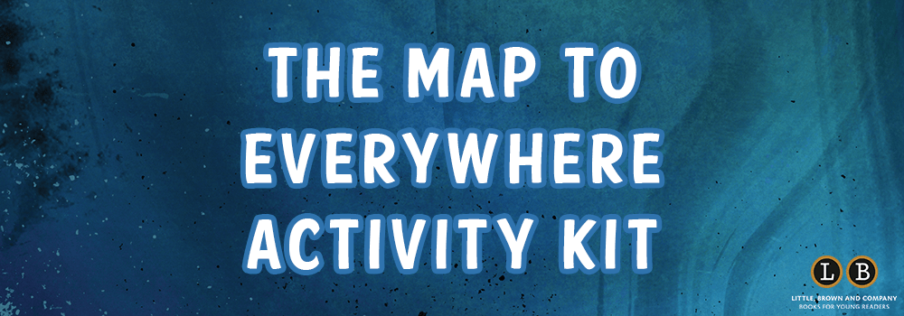 The Map to Everywhere Activity Kit
