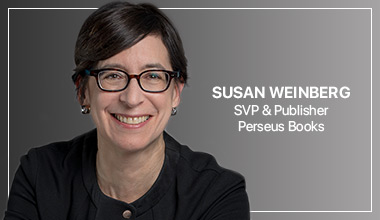 Susan Weinberg - SVP & Publisher, Perseus Books