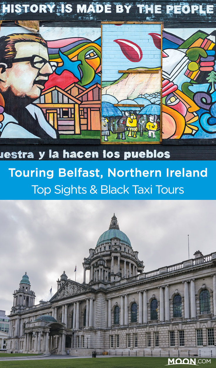 Belfast, Ireland, offers enough sights to keep you busy for two full days – from museums to historical buildings and murals. For those looking for a crash introduction to the city's sectarian politics, a 2-hour Black Taxi tour is just the ticket.