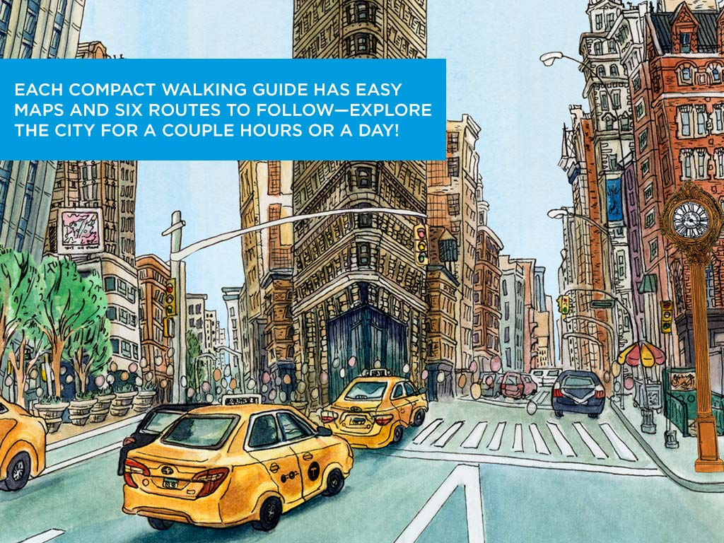 Illustration of New York by Hallie Heald with text reading: Each compact walking guide has easy maps and six routes to follow--explore the city for a couple hours or a day!