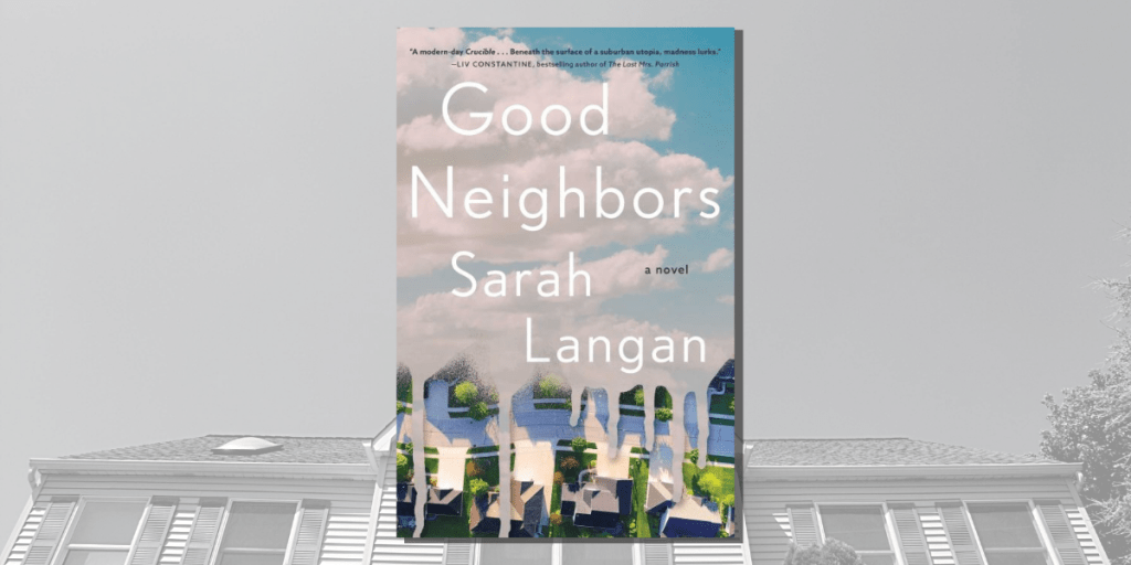 Good Neighbors by Sarah Langan_Novel Suspects