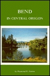 Bend in Central Oregon by Raymond Hatton