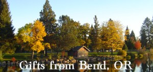 Gifts From Bend, Oregon