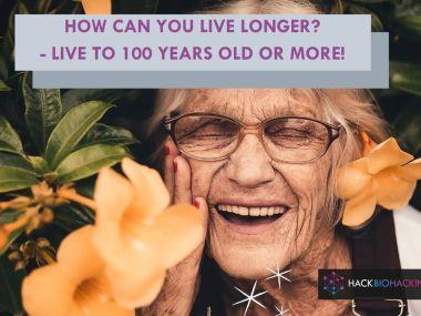 Live longer, Live healthier