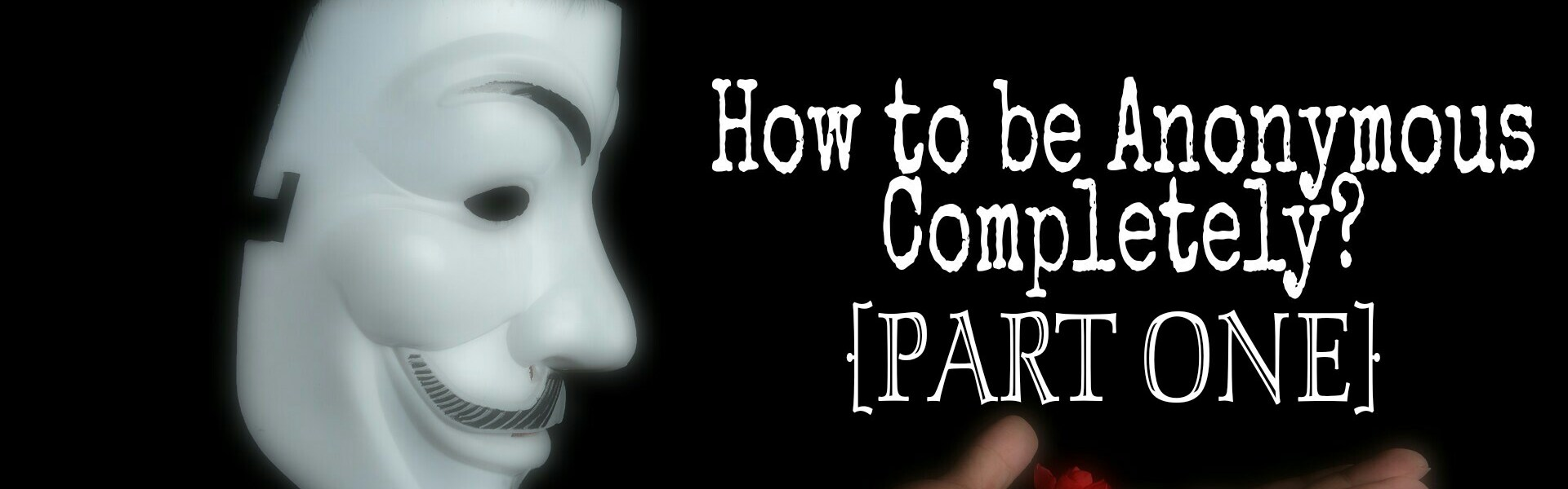 How To Stay Anonymous While Hacking (Part 1)