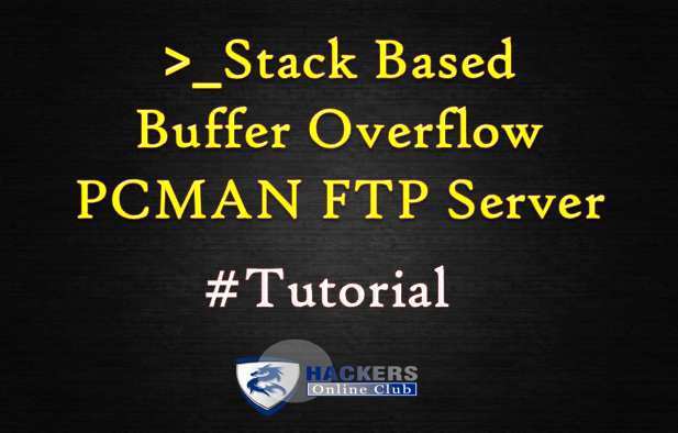 Stack Based Buffer Overflow PCMAN FTP Server