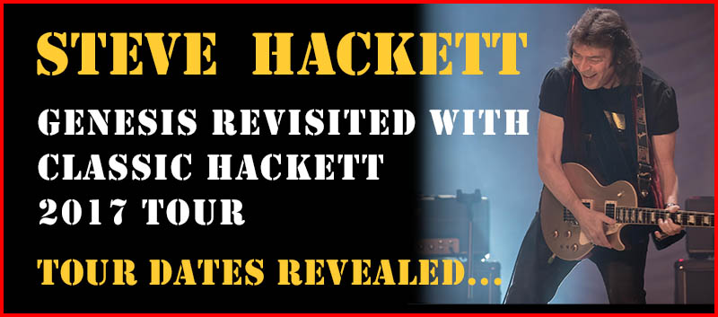 Steve Hackett - Genesis Revisited with Hackett Classics 2017 tour