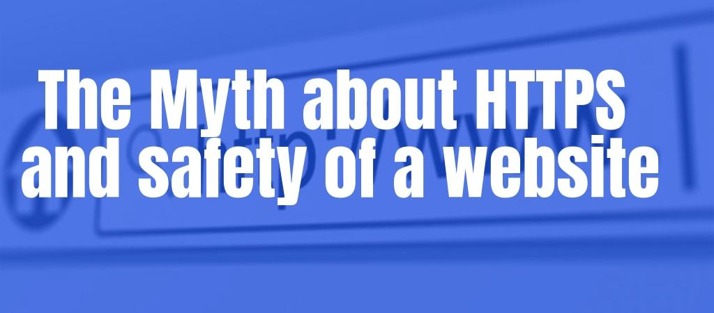 The Myth about HTTPS and safety of a website