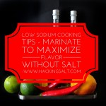 Low Sodium Cooking Tips - Marinate to Maximize Flavor Without Salt