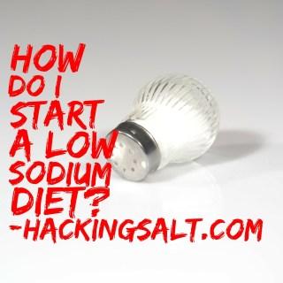How Do I Start A Low Sodium Diet