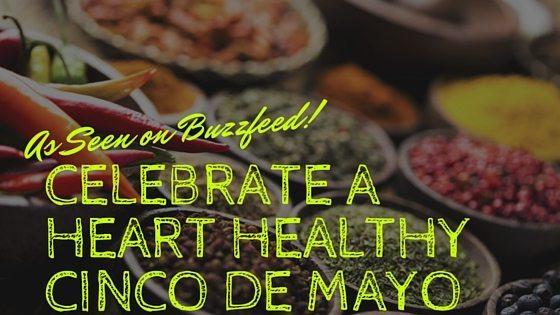 Celebrate a Heart Healthy Cinco de Mayo