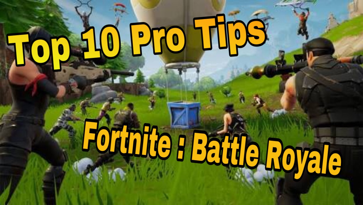 How To Get Better At Fortnite Pro Tips Pro Tips For Fortnite Battle Royale 10 Tips To Get Victory Royale
