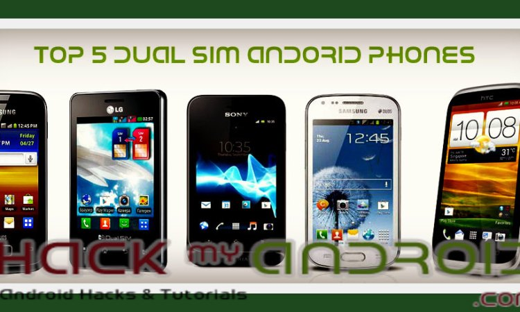 Top 5 Best Dual Sim Android Phones