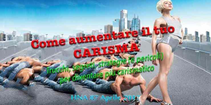 carisma-significato-avere-persona-aumentare-essere-HNA87-Apr2017