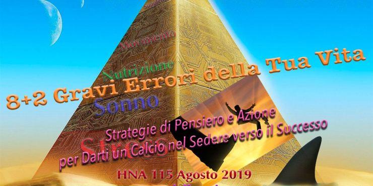 HNA115Ago2019-8+2-Gravi-Errori-Tua-Vita-strategie-successo-calcio-culo-PNL-filosofia