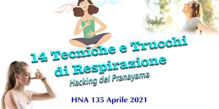 HNA135Apr2021 Tecniche, Trucchi, Hacking della Scienza della Respirazione Pranayama Segreti