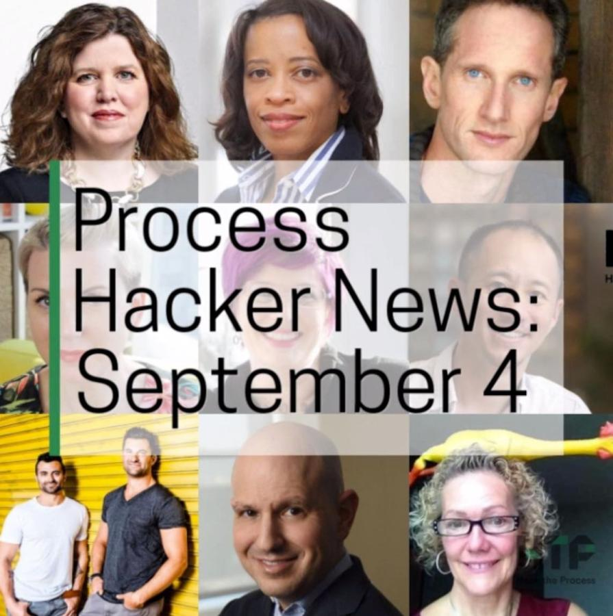 2018-09-04 Process Hacker News – Mindful Americans, Overnight Fame, Positive Feedback, and More