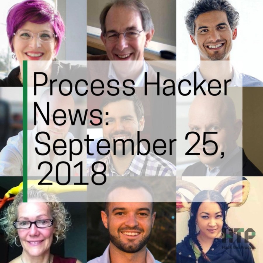 2018-09-25 Process Hacker News – Powerful Conversation, Finding Happiness, Financial Control, and More