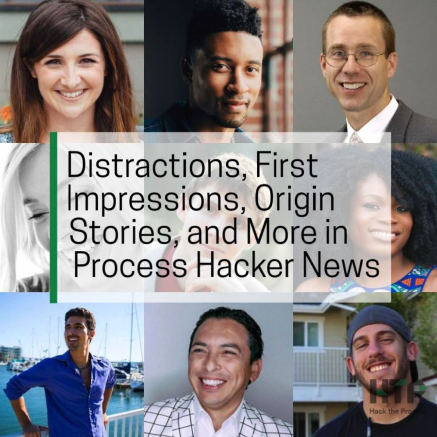 Distractions, First Impressions, Origin Stories, and More in Process Hacker News