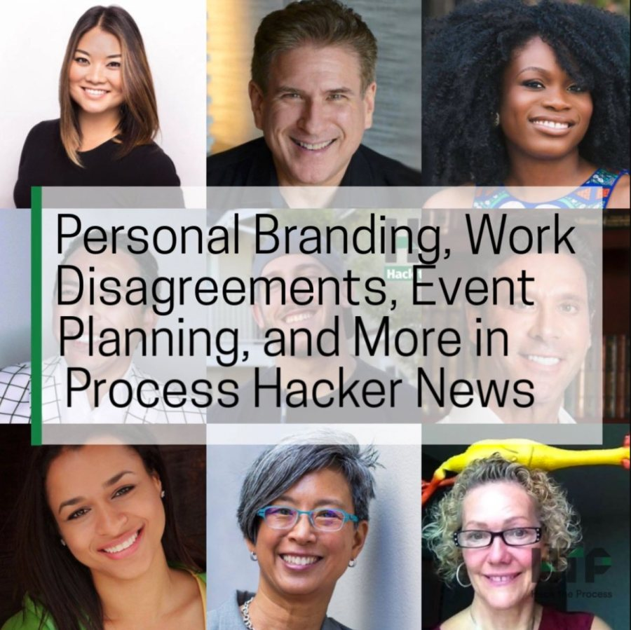 Personal Branding, Work Disagreements, Event Planning, and More in Process Hacker News