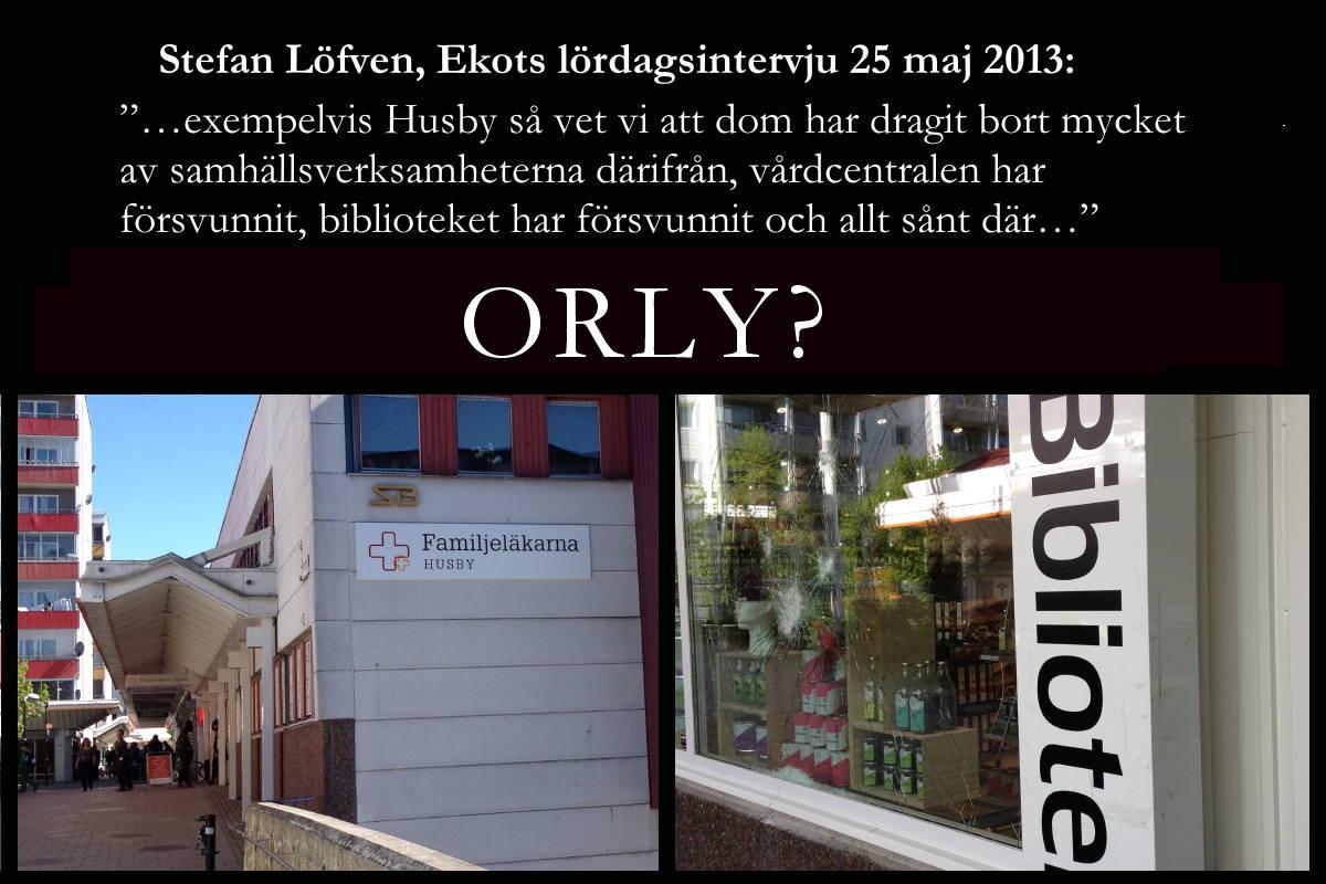 Löfven: …exempelvis Husby så vet vi att dom har dragit bort mycket av samhällsverksamheterna därifrån, vårdcentralen har försvunnit, biblioteket har försvunnit och allt sånt där…