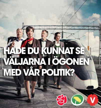 Valaffischen med de rödgröna partiledarna vid tåget, ditsatt text: Hade du kunnat se väljarna i ögonen med vår politik?
