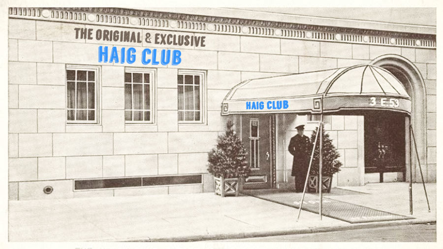 The Original & Exclusive Haig Club
