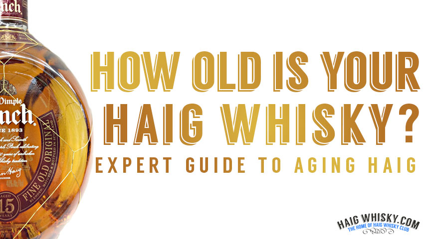 How Old Is Your Haig Whisky? Expert Guide to Aging Haig Whisky