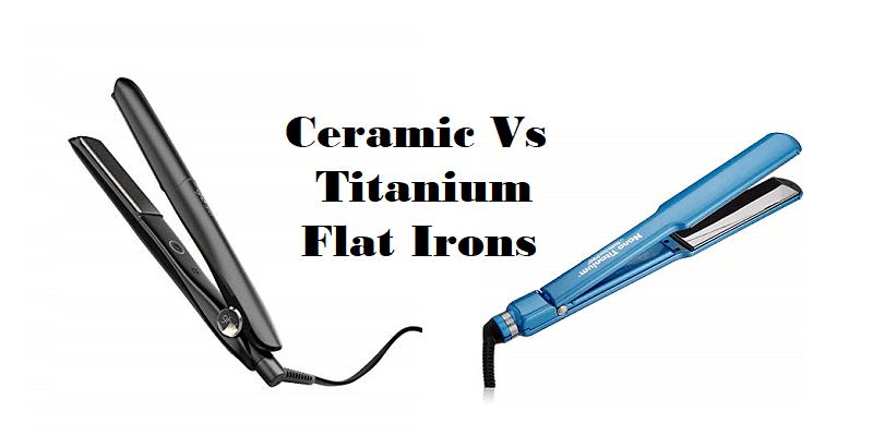 Ceramic Vs Titanium Flat Irons