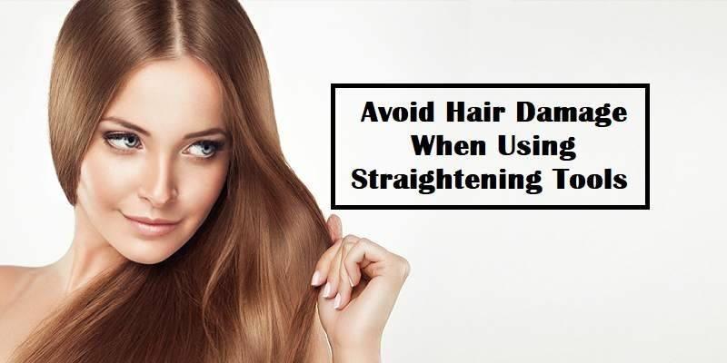 Avoid Hair Damage When Using Straightening Tools