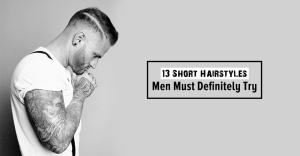 13-Short-Hairstyles-Men-Must-Definitely-Try-In-2018