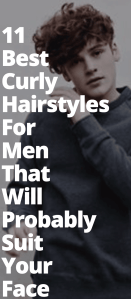 Curly Hairstyles For Men That Will Suit Your Face