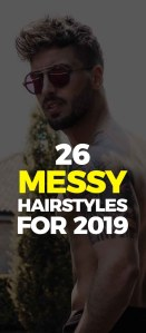 Messy Haircuts For Men 2019
