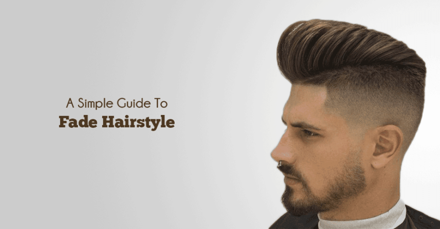 Introduction And Guide For The Fade Haircut - Men\'s ...