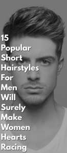 15-Popular-Short-Hairstyles-For-Men-Will-Surely-Make-Women-Hearts-Racing.
