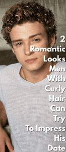 2-Romantic-Looks-Men-With-Curly-Hair-Can-Try-To-Impress-His-Date.