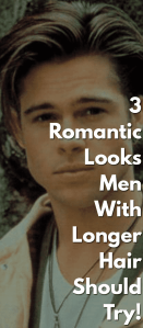 3-Romantic-Looks-Men-With-Longer-Hair-Should-Try!.